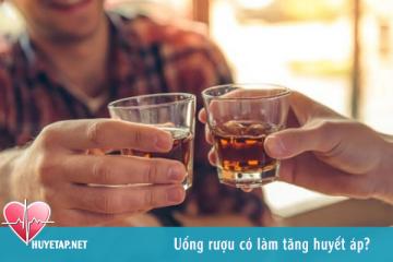 Uống rượu có làm tăng huyết áp?